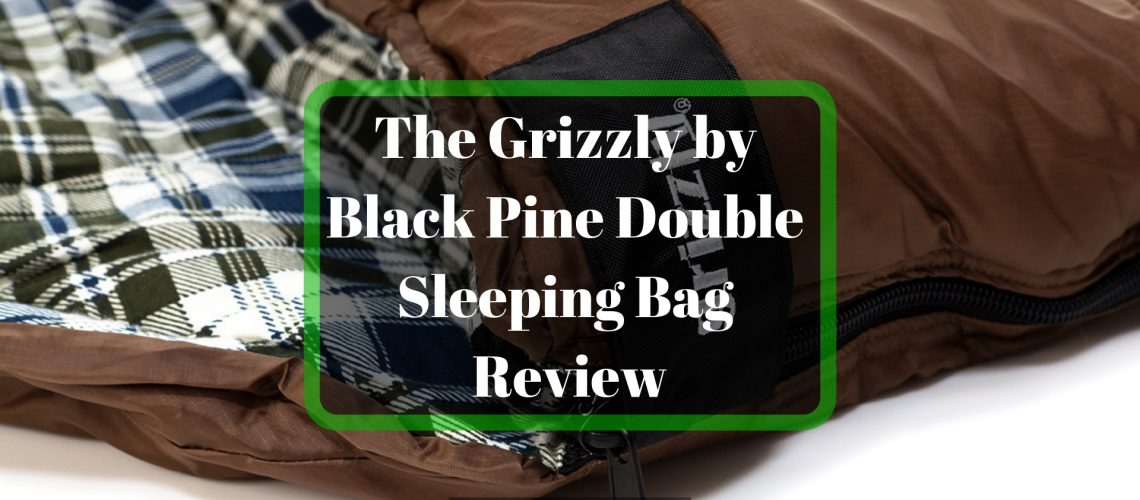 The Grizzly by Black Pine Double Sleeping Bag Review